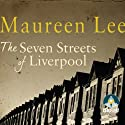 The Seven Streets of Liverpool Audiobook by Maureen Lee Narrated by Emma Gregory