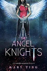The Angel Knights-Prequel (The Angel Knights Series Book 1)