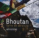 Bhoutan - Terre de s�r�nit�
