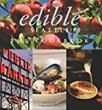 Image of Edible Seattle: The Cookbook