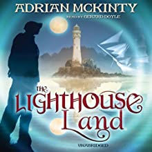 The Lighthouse Land: The Lighthouse Trilogy, Book 1 (       UNABRIDGED) by Adrian McKinty Narrated by Gerard Doyle