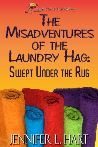 The Misadventures of the Laundry Hag: Book 2: Swept under the Rug