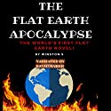 The Flat Earth Apocalypse Audiobook by Winston S. Narrated by David N. Baker