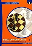 Build up your Chess with Artur Yusupov: The Fundamentals