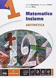 Matematica insieme. Aritmetica-Geometria. Con e-book. Con espansione online. Per la Scuola media: 1
