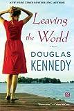 Leaving the World: A Novel