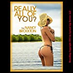 Really. All of You?: A Hot Wife First Gangbang Tale | Nancy Brockton