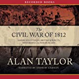 img - for Civil War of 1812: American Citizens, British Subjects, Irish Rebels, & Indian Allies book / textbook / text book
