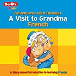 A Visit to Grandma: Berlitz Kids French, Adventures with Nicholas |  Berlitz