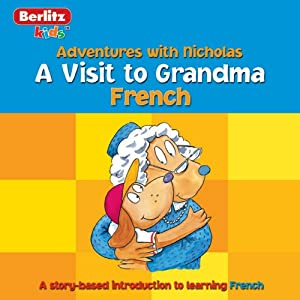 A Visit to Grandma: Berlitz Kids French, Adventures with Nicholas | [Berlitz]
