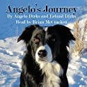 Angelo's Journey: A Border Collie's Quest for Home (       UNABRIDGED) by Leland Dirks, Angelo Dirks Narrated by Brian McCracken