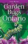 Garden Bugs of Ontario: Gardening to...