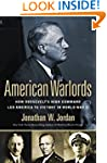 American Warlords: How Roosevelt's Hi...