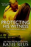 Protecting His Witness (Red Stone Security Series)