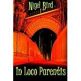 In Loco Parentis ~ Nigel Bird
