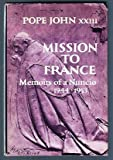 img - for Mission to France : Memoirs of a Nuncio, 1944-1953 book / textbook / text book