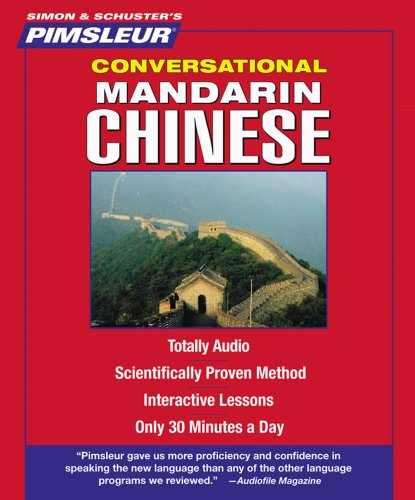 Chinese (Mandarin), Conversational: Learn to Speak and Understand Mandarin Chinese with Pimsleur Language Programs (Pimsleur Instant Conversation)