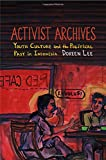"Doreen Lee, ""Activist Archives: Youth Culture and the Political Past in Indonesia"" (Duke UP, 2016)"