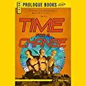 Time for a Change Audiobook by J. T. McIntosh Narrated by Robin Sachs