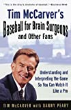 img - for Tim McCarver's Baseball for Brain Surgeons and Other Fans: Understanding and Interpreting the Game So You Can Watch It Like a Pro book / textbook / text book