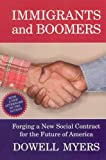 img - for Immigrants and Boomers: Forging a New Social Contract for the Future of America book / textbook / text book