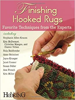 Finishing Hooked Rugs Favorite Techniques From The Experts