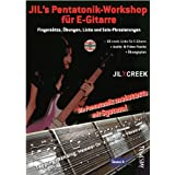 "Jil's Pentatonik-Workshop f�r E-Gitarre - Lehrbuch mit Audio/Video CDvon ""Jil Y. Creek"""