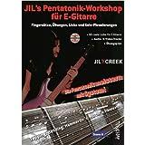"Jil's Pentatonik-Workshop f�r E-Gitarre - Lehrbuch mit Audio/Video CDvon ""Jil Y. Creek"""