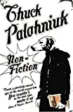 Non-Fiction: (True Stories) (009943797X) by Palahniuk, Chuck