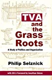 img - for TVA and the Grass Roots: A Study of Politics and Organization (Classics of the Social Sciences) book / textbook / text book