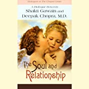 The Soul and Relationship | [Shakti Gawain, Deepak Chopra]