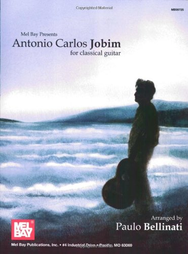 Mel Bay Presents Antonio Carlos Jobim for Classical Guitar