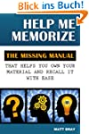 Help Me Memorize: The Missing Manual...