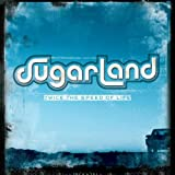 Twice The Speed Of Life ~ Sugarland