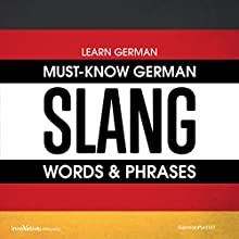 Learn German: Must-Know German Slang Words & Phrases Audiobook by  Innovative Language Learning LLC Narrated by  GermanPod101.com