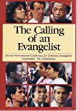 The Calling of an Evangelist: The Second International Congress for Itinerant Evangelists, Amsterdam, the Netherlands (0890660875) by International Conference for Itinerant Evangelists 1986 Amsterdam, ne