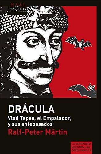 «Drácula»: Vlad Tepes, el Empalador, y sus antepasados (Ralf-Peter Martin)