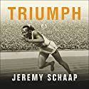 Triumph: The Untold Story of Jesse Owens and Hitler's Olympics (       UNABRIDGED) by Jeremy Schaap Narrated by Shelly Frasier