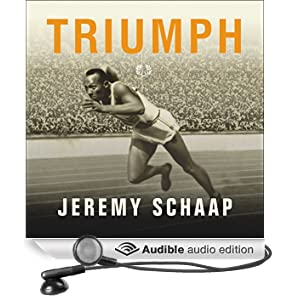 Triumph: The Untold Story of Jesse Owens and Hitler's Olympics (Unabridged)