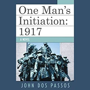 One Man's Initiation: 1917 | [John Dos Passos]