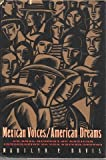 Mexican Voices/American Dreams: An Oral History of Mexican Immigration to the United States