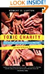 Toxic Charity: How Churches and Chari...
