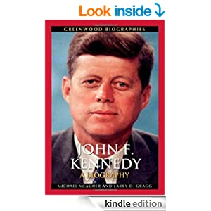 Amazon Com John F Kennedy A Biography Greenwood