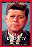 img - for John F. Kennedy: A Biography (Greenwood Biographies) book / textbook / text book