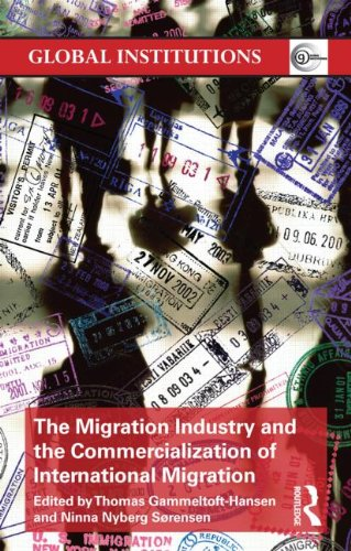 The Migration Industry and the Commercialization of International Migration (Global Institutions)