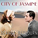 City of Jasmine (       UNABRIDGED) by Deanna Raybourn Narrated by Anne Flosnik