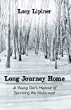 Long Journey Home  A Young Girls Memoir of Surviving the