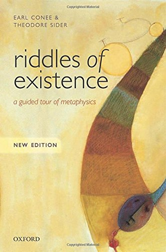 Riddles of Existence: A Guided Tour of Metaphysics: New Edition