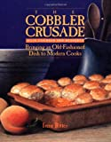 The Cobbler Crusade: Bringing An Old-fashioned Dish To Modern Cooks (1555610447) by Irene Ritter