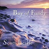 Bay of Fundy: A Natural Portrait ~ Scott Leslie